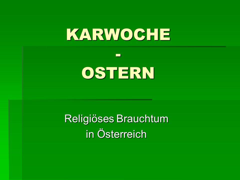 KARWOCHE - OSTERN Religiöses Brauchtum in Österreich
