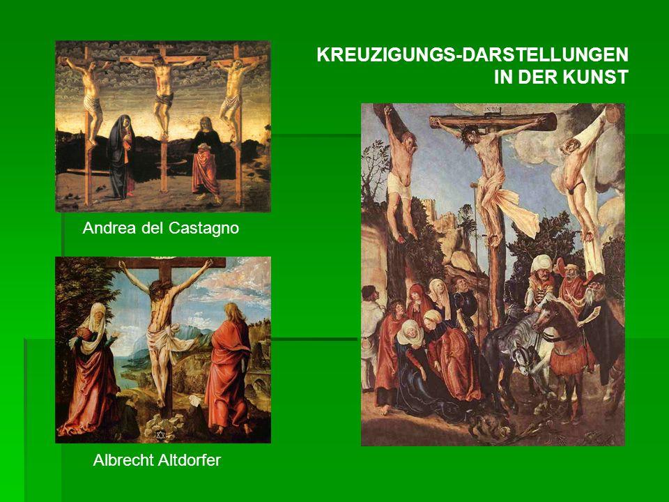 Andrea del Castagno Albrecht Altdorfer KREUZIGUNGS-DARSTELLUNGEN IN DER KUNST