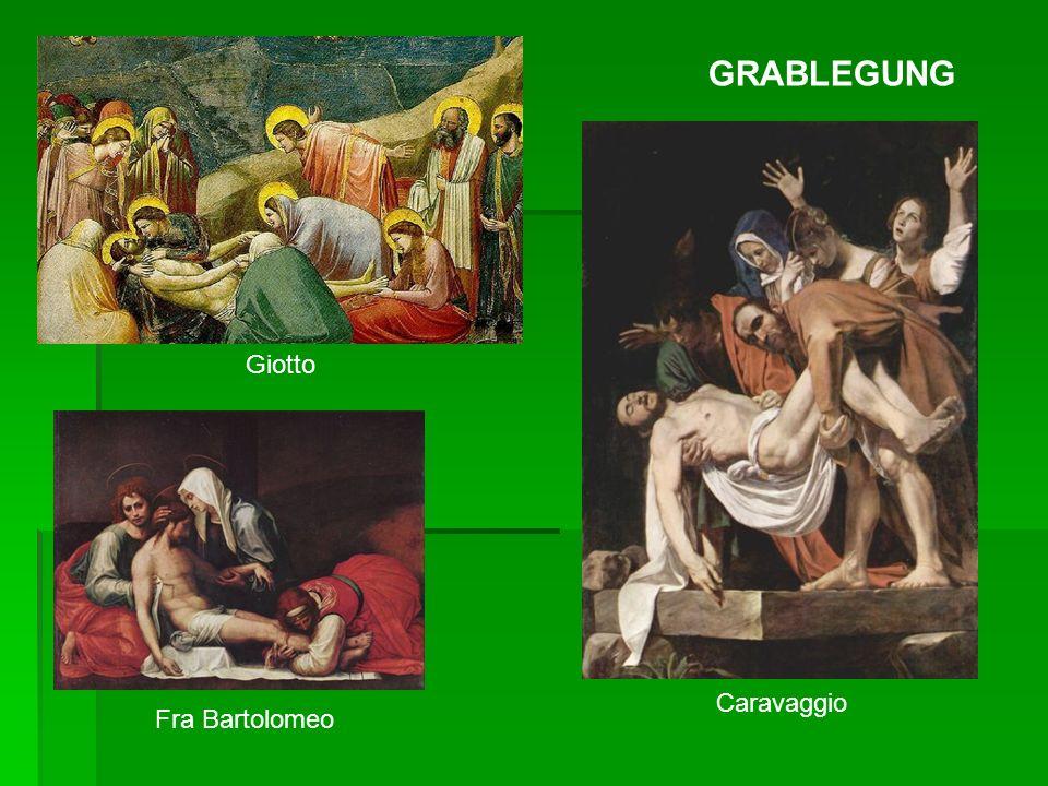 Giotto Caravaggio Fra Bartolomeo GRABLEGUNG