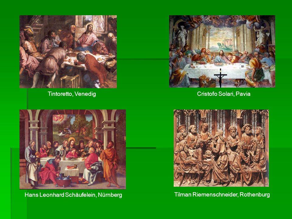 Tintoretto, VenedigCristofo Solari, Pavia Hans Leonhard Schäufelein, Nürnberg Tilman Riemenschneider, Rothenburg