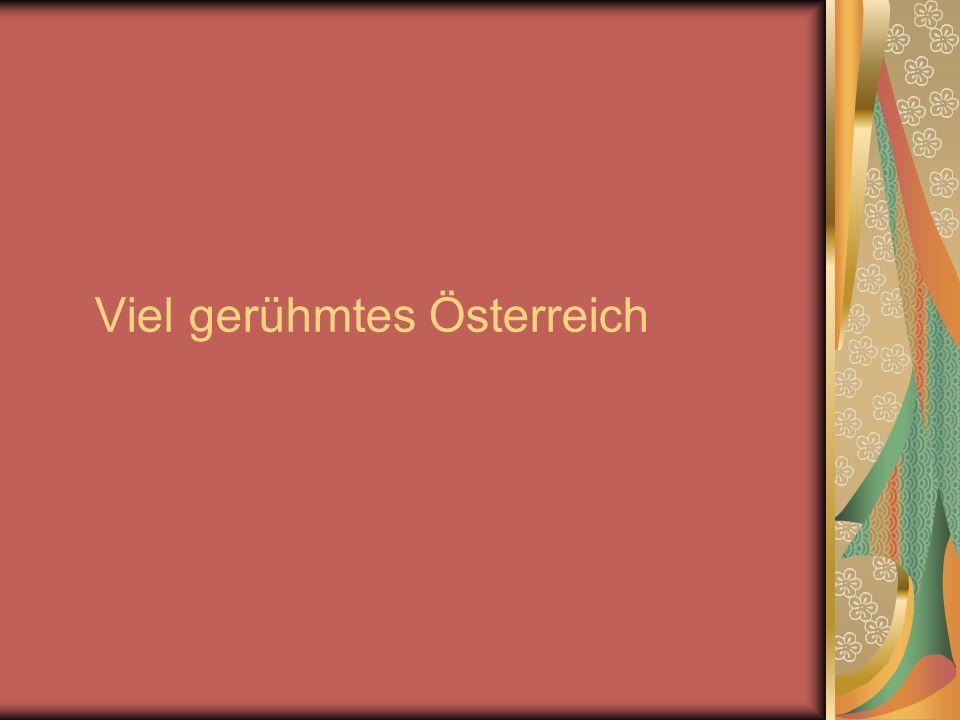 Viel gerühmtes Österreich
