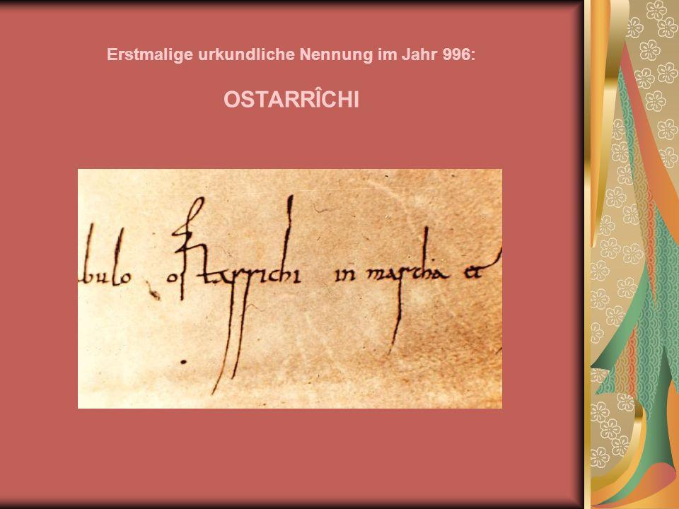 Erstmalige urkundliche Nennung im Jahr 996: OSTARRÎCHI