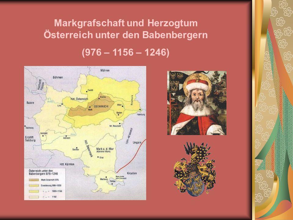 Markgrafschaft und Herzogtum Österreich unter den Babenbergern (976 – 1156 – 1246)