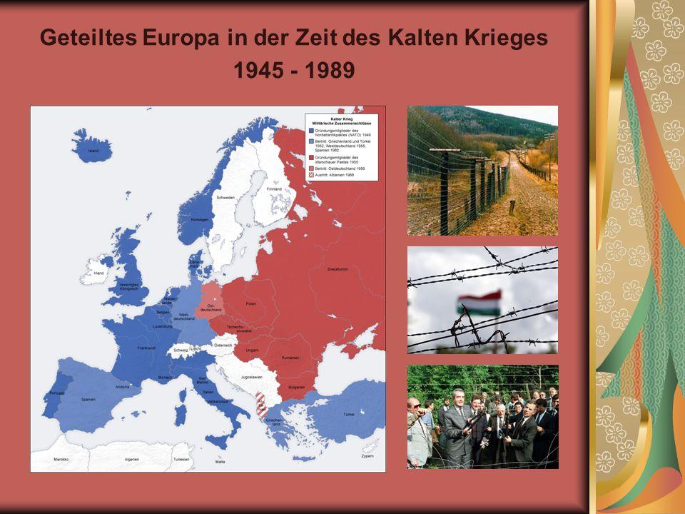 Geteiltes Europa in der Zeit des Kalten Krieges 1945 - 1989