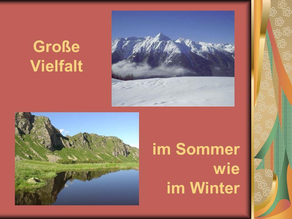 Große Vielfalt im Sommer wie im Winter