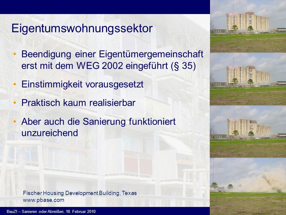 Institut für Immobilien, Bauen und Wohnen, Wien www.iibw.at BauZ! – Sanieren oder Abreißen, 18. Februar 2010 10 Eigentumswohnungssektor Fischer Housin