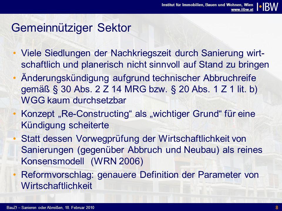 Institut für Immobilien, Bauen und Wohnen, Wien www.iibw.at BauZ! – Sanieren oder Abreißen, 18. Februar 2010 8 Gemeinnütziger Sektor Viele Siedlungen