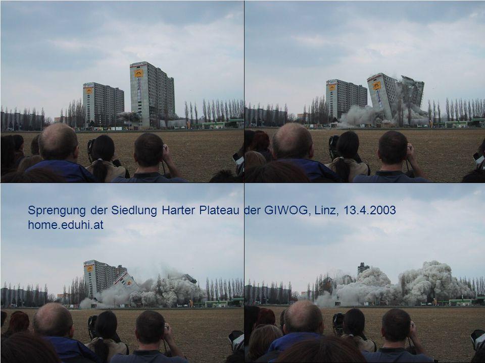 Institut für Immobilien, Bauen und Wohnen, Wien www.iibw.at BauZ! – Sanieren oder Abreißen, 18. Februar 2010 9 Sprengung der Siedlung Harter Plateau d