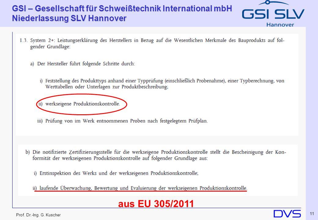 Prof. Dr.-Ing. G. Kuscher GSI – Gesellschaft für Schweißtechnik International mbH Niederlassung SLV Hannover 11 aus EU 305/2011