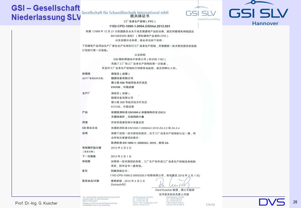Prof. Dr.-Ing. G. Kuscher GSI – Gesellschaft für Schweißtechnik International mbH Niederlassung SLV Hannover 28