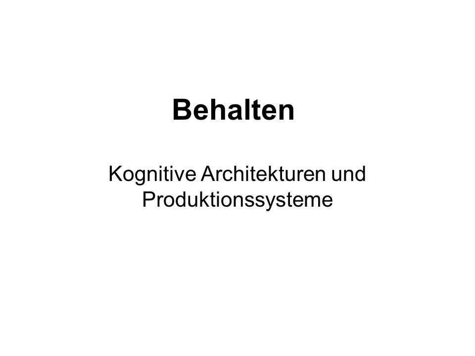 Behalten Kognitive Architekturen und Produktionssysteme