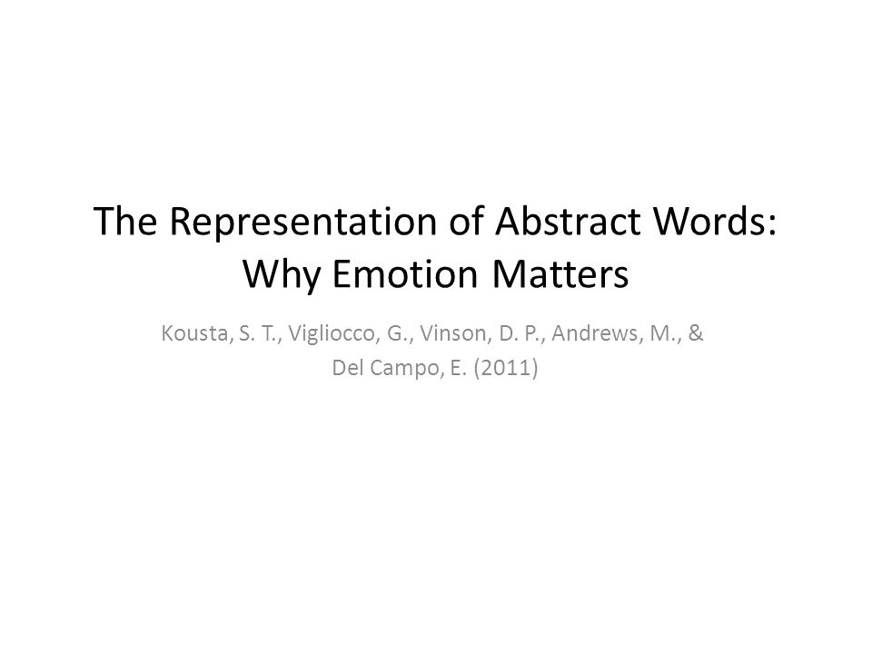 The Representation of Abstract Words: Why Emotion Matters Kousta, S.