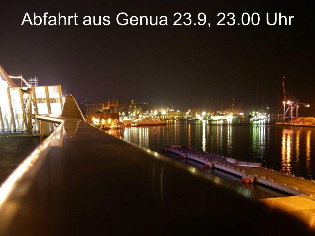 Abfahrt aus Genua 23.9, 23.00 Uhr