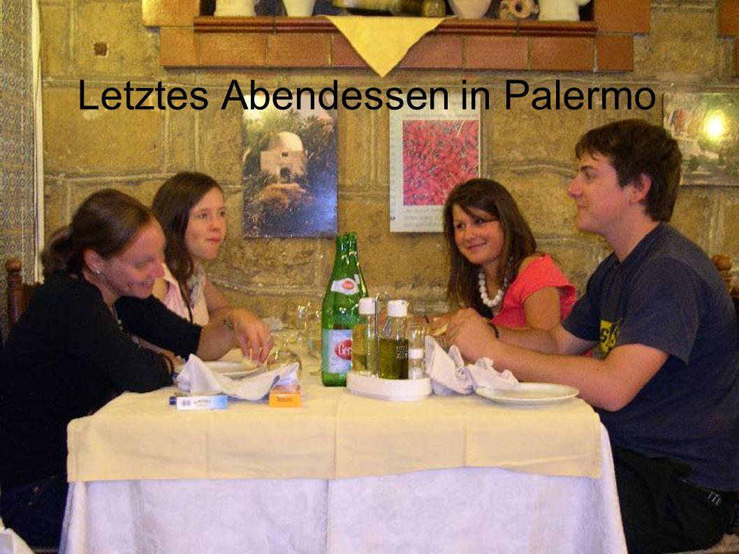 Letztes Abendessen in Palermo