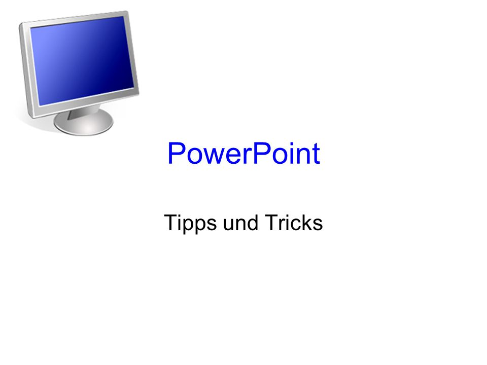 PowerPoint Tipps und Tricks
