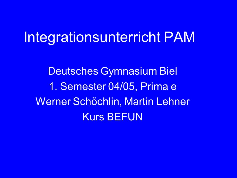 Integrationsunterricht PAM Deutsches Gymnasium Biel 1.