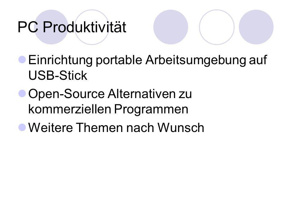PC Produktivität Einrichtung portable Arbeitsumgebung auf USB-Stick Open-Source Alternativen zu kommerziellen Programmen Weitere Themen nach Wunsch