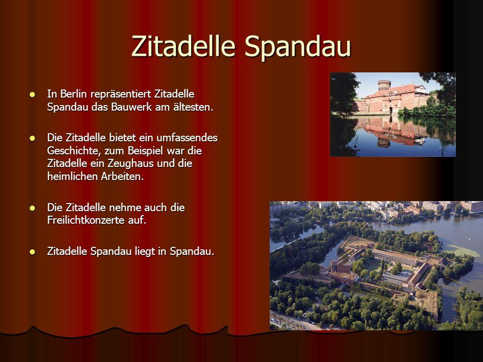 Zitadelle Spandau In Berlin repräsentiert Zitadelle Spandau das Bauwerk am ältesten. In Berlin repräsentiert Zitadelle Spandau das Bauwerk am ältesten
