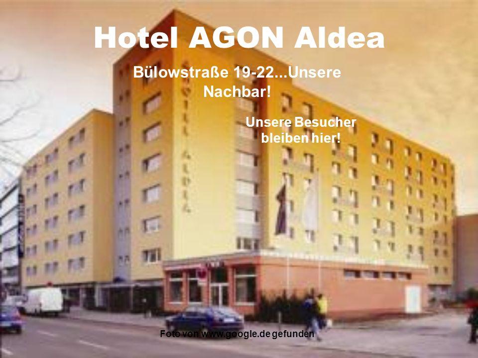 Foto von www.google.de gefunden Hotel AGON Aldea Bülowstraße 19-22...Unsere Nachbar! Unsere Besucher bleiben hier!