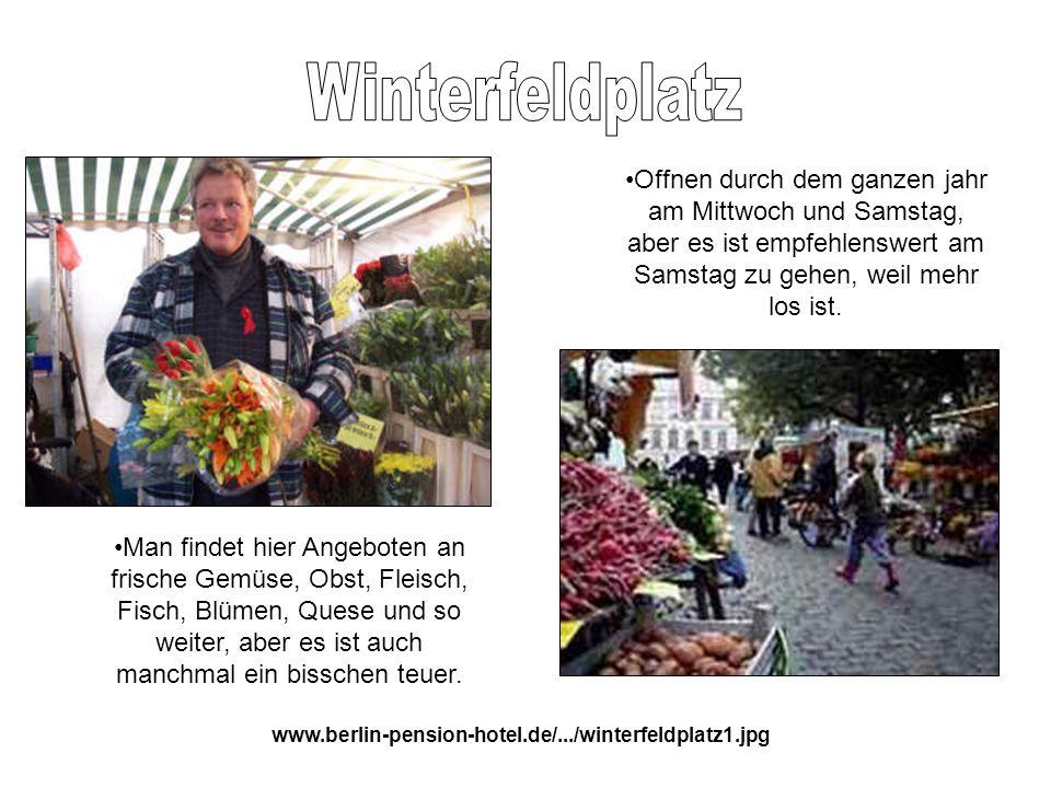 www.berlin-pension-hotel.de/.../winterfeldplatz1.jpg Offnen durch dem ganzen jahr am Mittwoch und Samstag, aber es ist empfehlenswert am Samstag zu ge