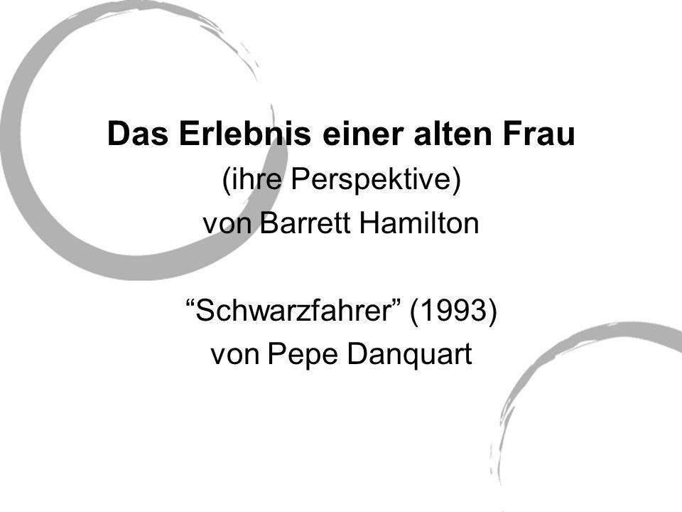 Das Erlebnis einer alten Frau (ihre Perspektive) von Barrett Hamilton Schwarzfahrer (1993) von Pepe Danquart