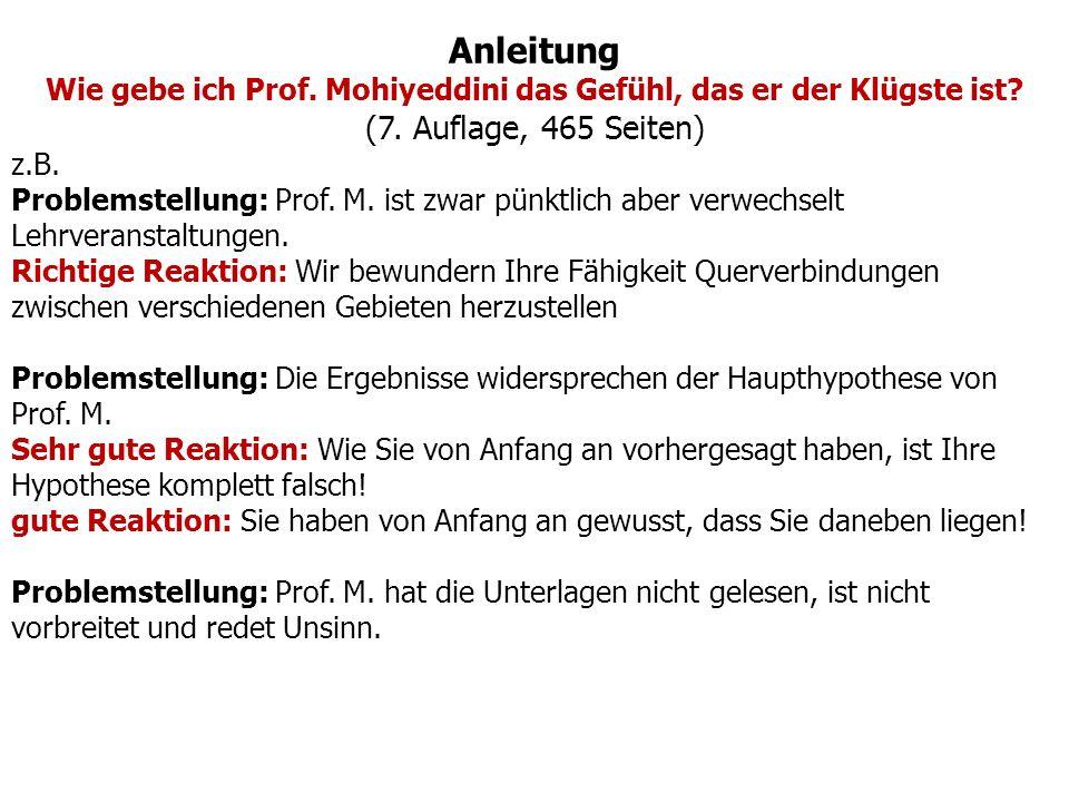 Anleitung Wie gebe ich Prof. Mohiyeddini das Gefühl, das er der Klügste ist.
