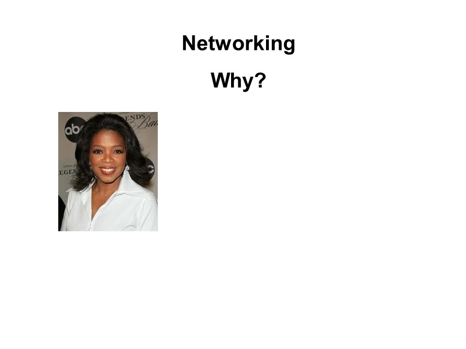 Networking Why?