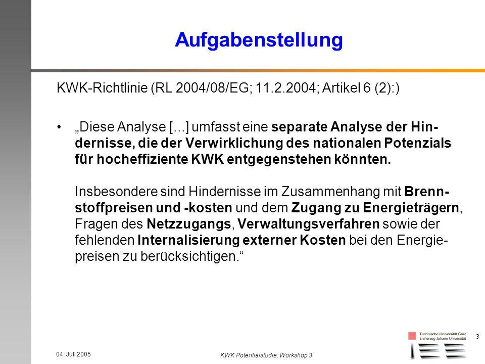04. Juli 2005 KWK Potentialstudie: Workshop 3 3 Aufgabenstellung KWK-Richtlinie (RL 2004/08/EG; 11.2.2004; Artikel 6 (2):) Diese Analyse [...] umfasst
