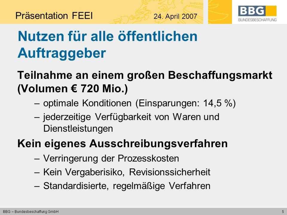 6 BBG – Bundesbeschaffung GmbH Steigende Abrufe und Einsparungen Seit der Gründung sind die Einkäufe über die BBG kontinuierlich angewachsen: 2006 wurden 720 Mio.