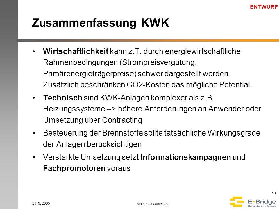 ENTWURF 29. 9. 2005 KWK Potentialstudie 10 Zusammenfassung KWK Wirtschaftlichkeit kann z.T.