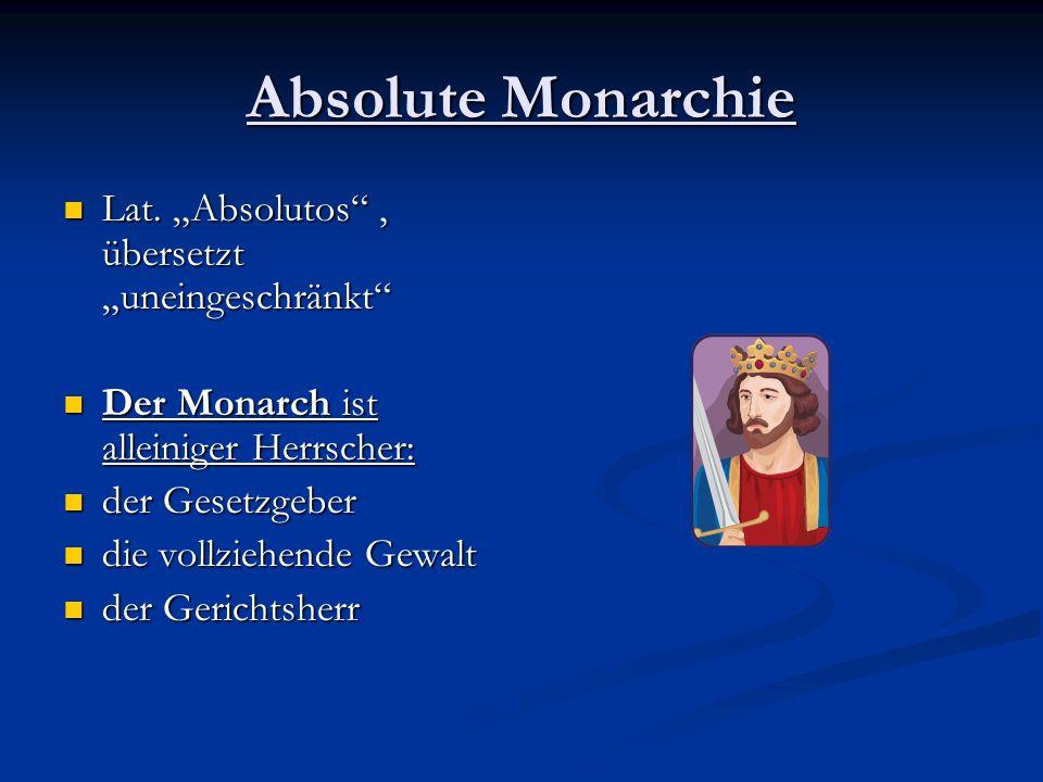 Absolute Monarchie Entwickelte sich zunächst in Frankreich unter der Herrschaft Ludwigs dem 13.