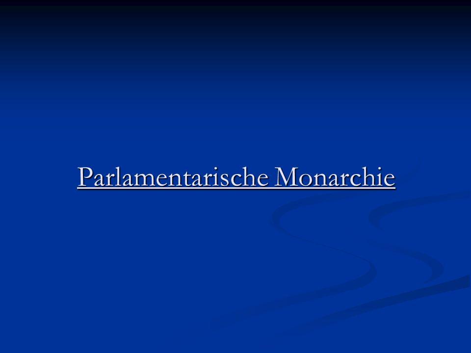 Ausübung der Staatsgewalt, wird wie in der Konstitutionellen Monarchie, durch die Mitwirkung der Volksvertretung beschränkt Ausübung der Staatsgewalt, wird wie in der Konstitutionellen Monarchie, durch die Mitwirkung der Volksvertretung beschränkt Regierung wird von der Volksvertretung gewählt Regierung wird von der Volksvertretung gewählt Abhängigkeit der Regierung vom Vertrauen des Parlaments nennt man parlamentarische Regierungsform Abhängigkeit der Regierung vom Vertrauen des Parlaments nennt man parlamentarische Regierungsform Entstand durch den Sieg der Stände beim Machtkampf mit dem Monarchen Geburtsland: England Entstand durch den Sieg der Stände beim Machtkampf mit dem Monarchen Geburtsland: England Parlamentarische Monarchien heute z.B.
