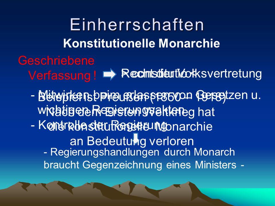 Einherrschaften Geschriebene Verfassung ! > constitutio < - Mitwirken beim erlassen von Gesetzen u. wichtigen Regierungsakten - Kontrolle der Regierun