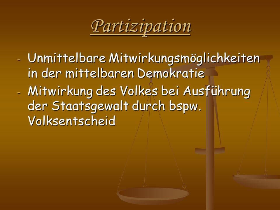 Partizipation - Unmittelbare Mitwirkungsmöglichkeiten in der mittelbaren Demokratie - Mitwirkung des Volkes bei Ausführung der Staatsgewalt durch bspw