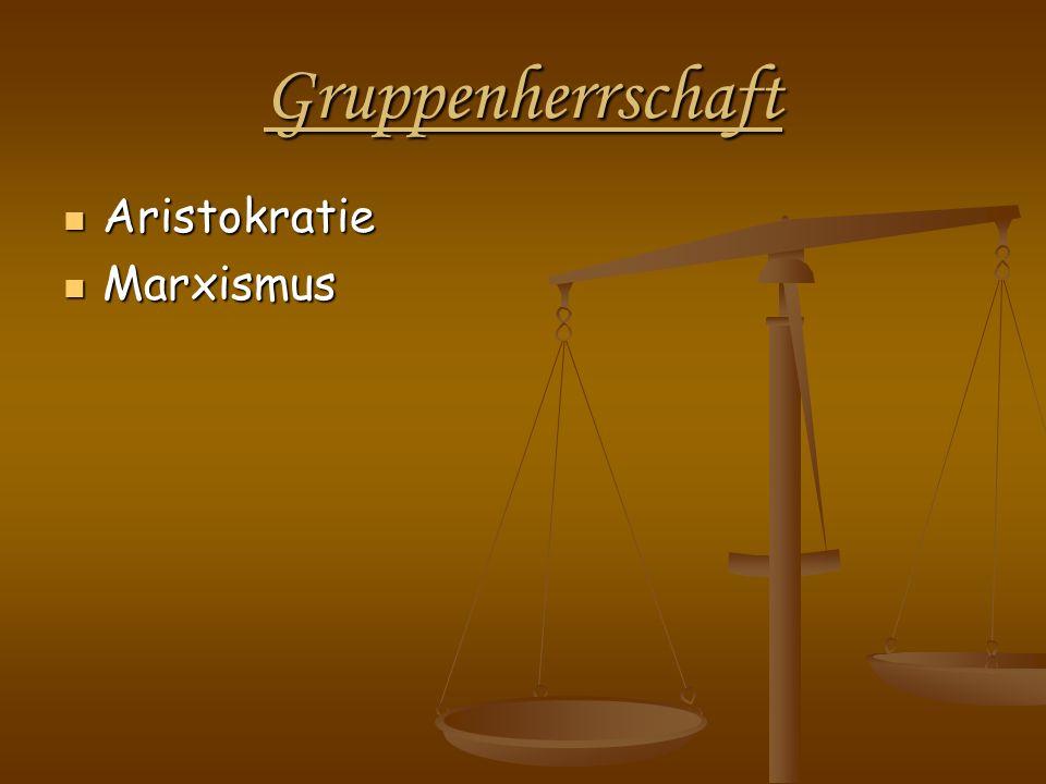 Gruppenherrschaft Aristokratie Aristokratie Marxismus Marxismus