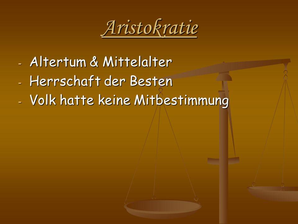 Aristokratie - Altertum & Mittelalter - Herrschaft der Besten - Volk hatte keine Mitbestimmung
