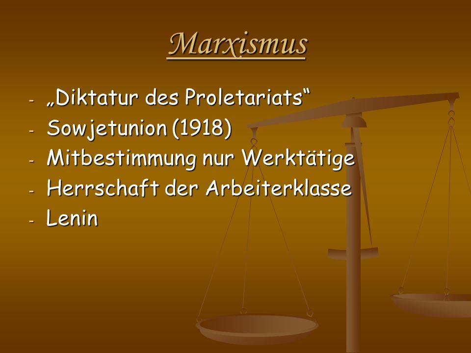 Marxismus - Diktatur des Proletariats - Sowjetunion (1918) - Mitbestimmung nur Werktätige - Herrschaft der Arbeiterklasse - Lenin
