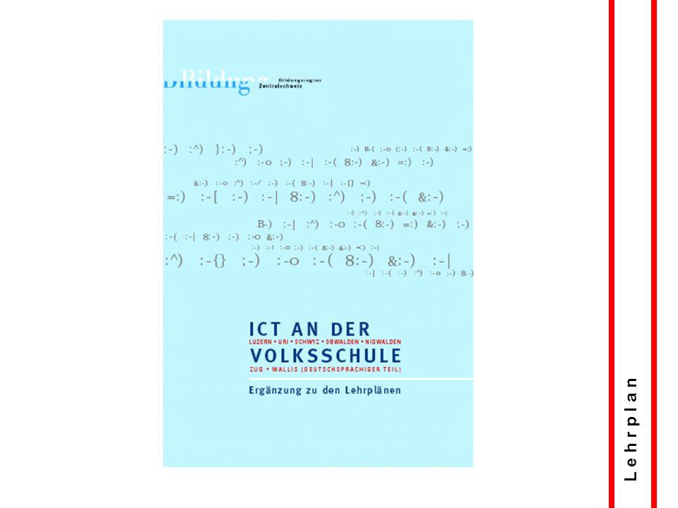 ICT an der Volksschule Ergänzung zu den Lehrplänen Erstellt von Bildungsplanung Zentralschweiz 2003 Integrierter Lehrplan Kindergarten 1.