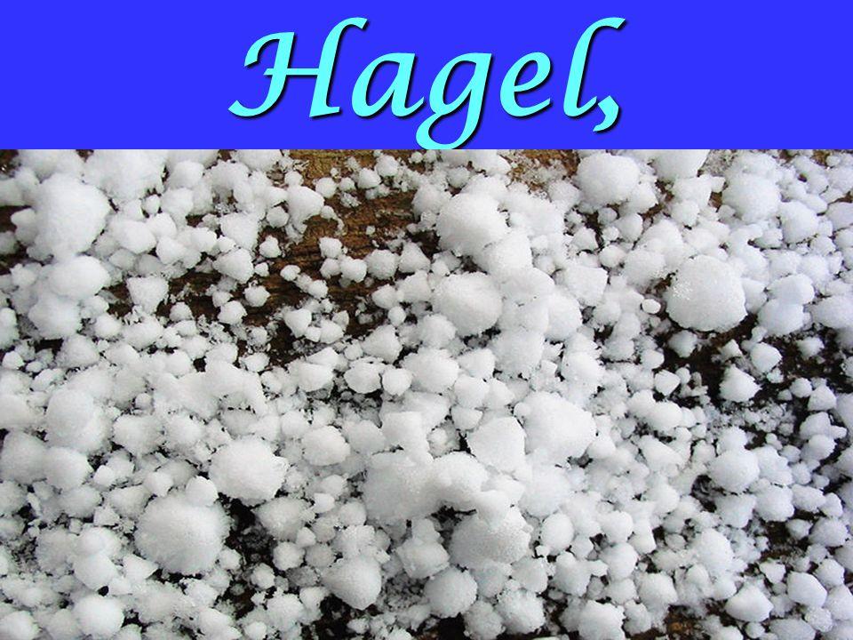 Hagel,