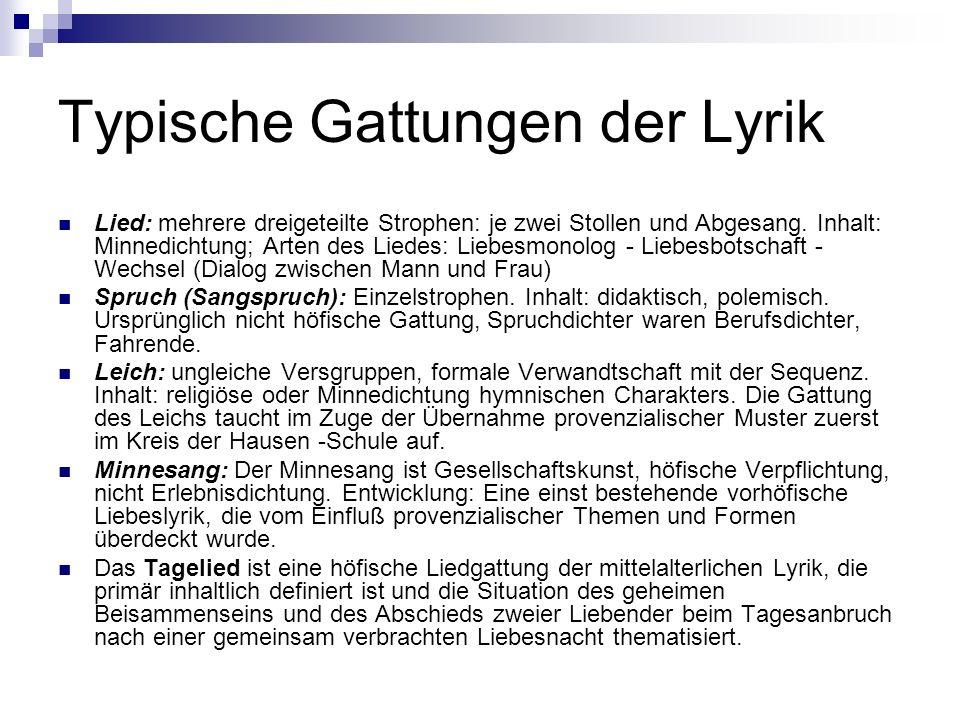 Typische Gattungen der Lyrik Lied: mehrere dreigeteilte Strophen: je zwei Stollen und Abgesang.
