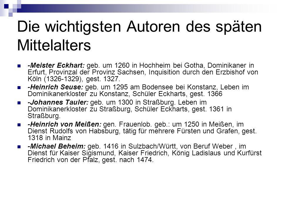 Die wichtigsten Autoren des späten Mittelalters -Meister Eckhart: geb.