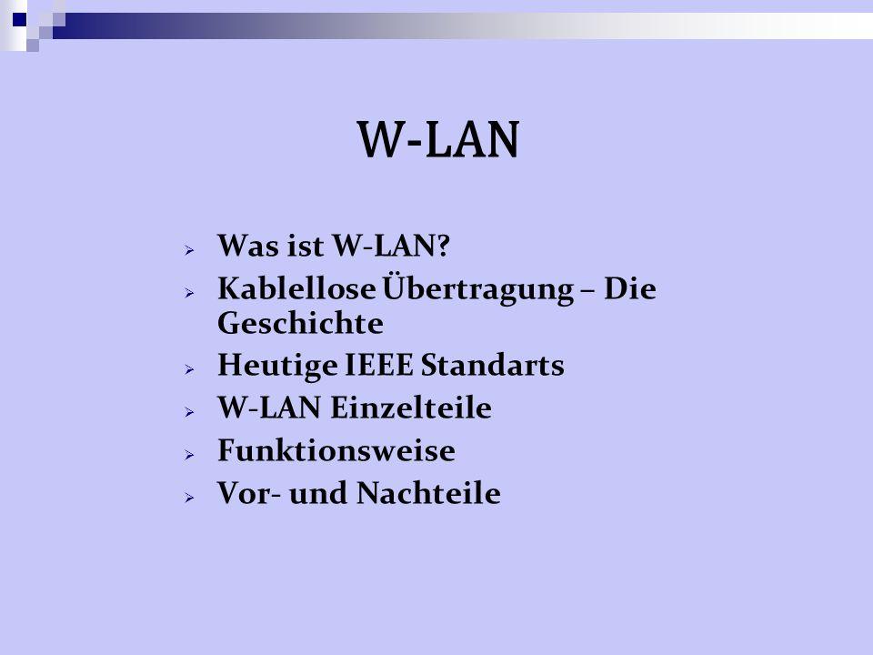 Was ist W-LAN .Gestern: Bis heute werden die meisten Computernetzwerke über Kabel verbunden.