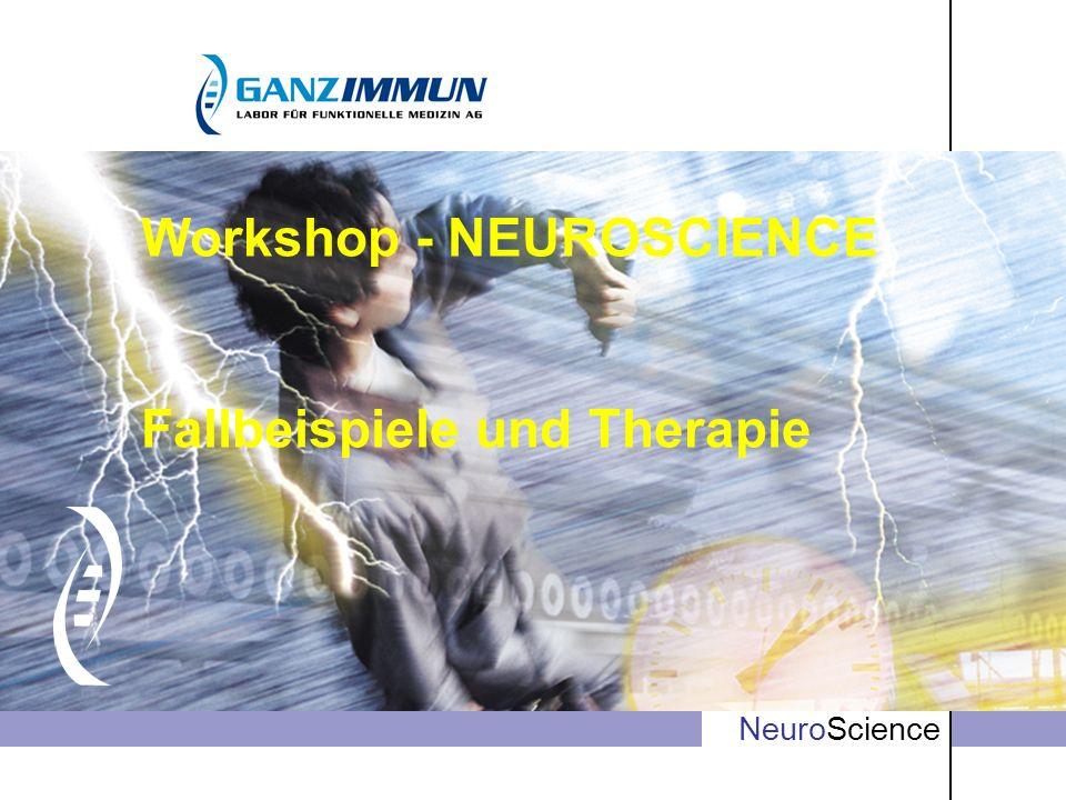 Info NeuroScience Workshop - NEUROSCIENCE Fallbeispiele und Therapie