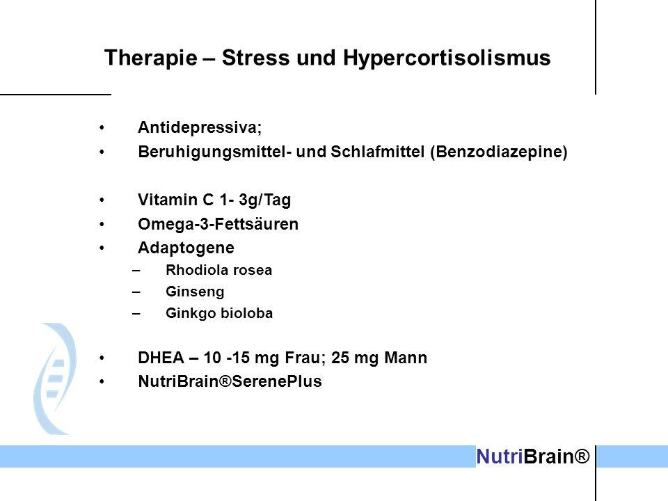 Therapie – Stress und Hypercortisolismus Antidepressiva; Beruhigungsmittel- und Schlafmittel (Benzodiazepine) Vitamin C 1- 3g/Tag Omega-3-Fettsäuren A