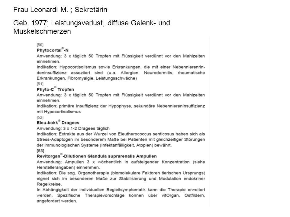 Frau Leonardi M. ; Sekretärin Geb. 1977; Leistungsverlust, diffuse Gelenk- und Muskelschmerzen