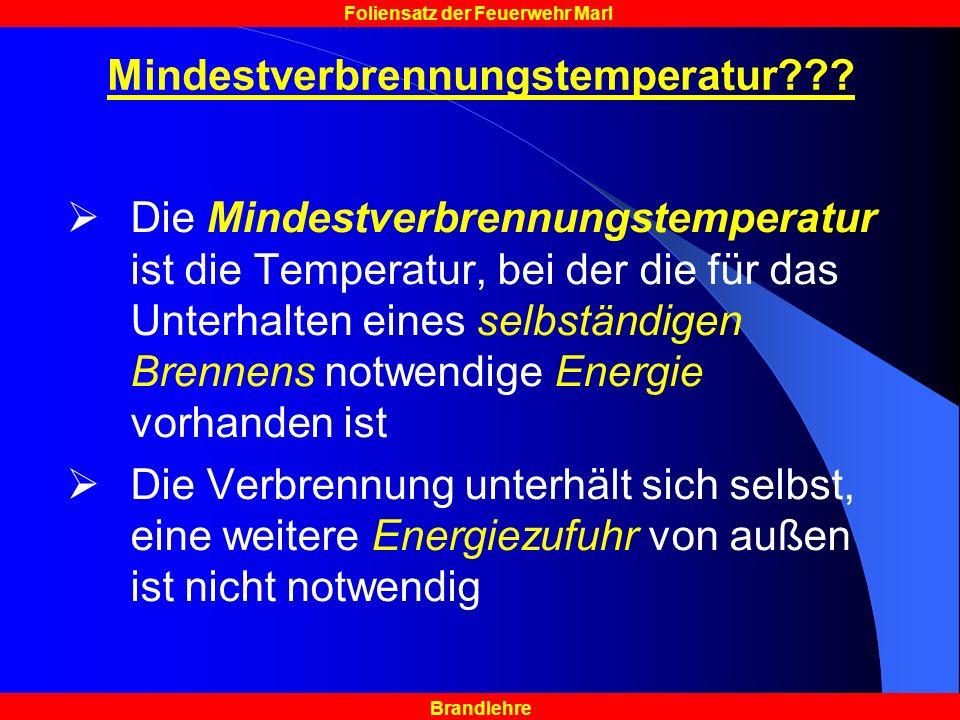 Brandlehre Foliensatz der Feuerwehr Marl Mindestverbrennungstemperatur??.