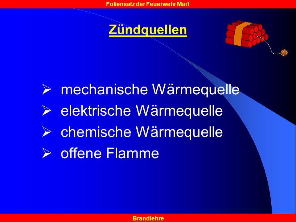 Brandlehre Foliensatz der Feuerwehr Marl Zündquellen mechanische Wärmequelle elektrische Wärmequelle chemische Wärmequelle offene Flamme