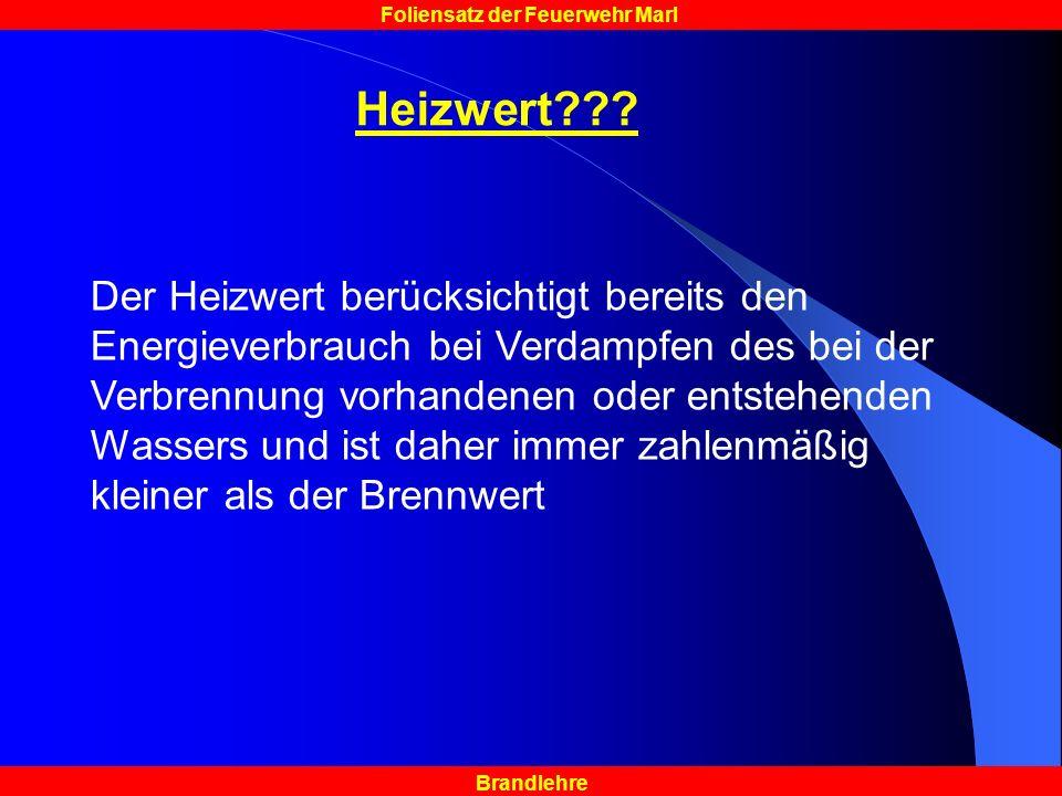 Brandlehre Foliensatz der Feuerwehr Marl Heizwert??.