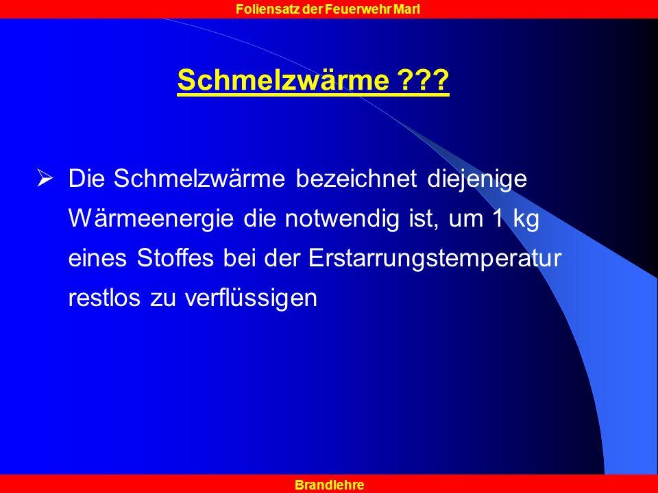 Brandlehre Foliensatz der Feuerwehr Marl Schmelzwärme ??.