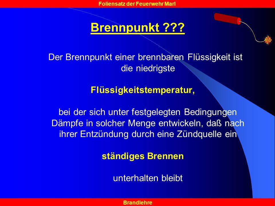 Brandlehre Foliensatz der Feuerwehr Marl Brennpunkt ??.